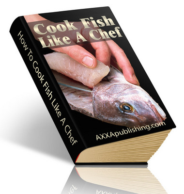 Product picture Cook Fish Like A Chef eBook PLR