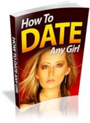 Product picture *HOT* How to Date Any Girl