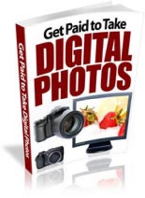 Product picture Get Paid to Take Digital Photos *NEW*
